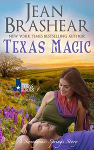 Texas Magic: Sweetgrass Springs Stories