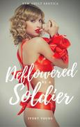Deflowered by a Soldier