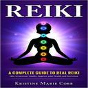 Reiki:A Complete Guide to Real Reiki:How to Increase Vitality, Improve your Health and Feel Great