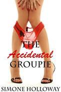 The Accidental Groupie 4 (New Adult, Rock Star Sex, Erotic Romance)