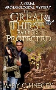 The Great Thirst Part Six: Protected