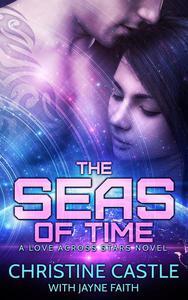 The Seas of Time (A Love Across Stars Novel)