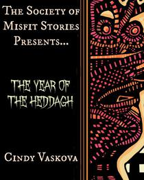 The Society of Misfit Stories Presents: The Year of the Heddagh
