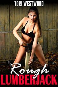 The Rough Lumberjack (Anal Sex Spanking BDSM Age Gap Brat Erotica)