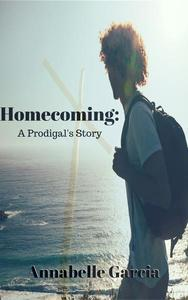 Homecoming: A Prodigal's Story