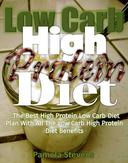 Low-Carb High-Protein Diet: The Best High Protein Low Carb Diet Plan with All the Low Carb High Protein Diet Benefits