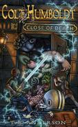 Colt Humboldt and the Close of Death