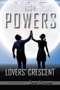 Lovers' Crescent: The First Lunar Lovescape Novel