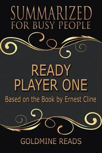 Ready Player One - Summarized for Busy People: Based on the Book by Ernest Cline