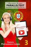 Portugiesisch Lernen - Einfach Lesen | Einfach Hören | Paralleltext - Portugiesisch Audio Sprachkurs Nr. 3
