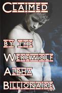 Claimed By The Werewolf Alpha Billionaire
