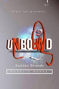 Unbound #7: Sodden Strands