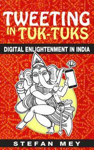 Tweeting in Tuk-Tuks: Digital Enlightenment in India