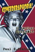 Confederaphobia: An American Epidemic