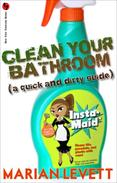 Clean Your Bathroom (A Quick and Dirty Guide)