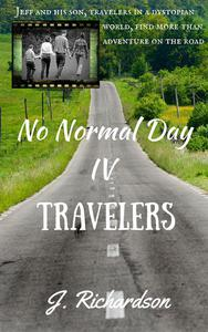 No Normal Day IV, Travelers