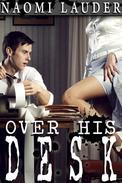 Over His Desk (Office erotica)