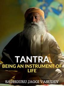 Tantra - Being An Instrument Of Life