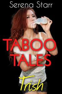 Taboo Tales - Trish (Lactation Erotica)
