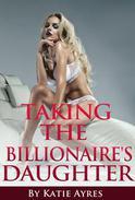 Taking the Billionaire's Daughter