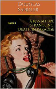 A Kiss Before Strangling: Death in Paradise