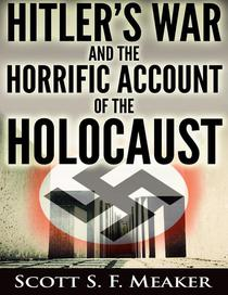 Hitler's War and the Horrific Account of the Holocaust