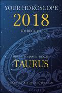 Your Horoscope 2018: Taurus