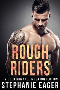 Rough Riders! 12 Book Romance Mega Collection