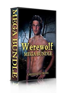 Werewolf Mega-Bundle 1 !ONE HOLIDAY SALE! (Nine BBW Paranormal Erotic Romance Stories)