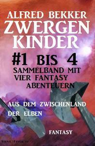 Zwergenkinder #1 bis 4: Sammelband mit vier Fantasy Abenteuern aus dem Zwischenland der Elben