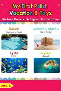 My First Polish Vacation & Toys Picture Book with English Translations