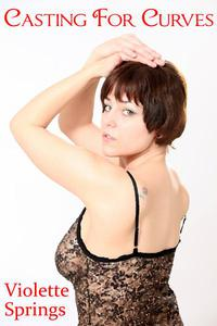 Casting for Curves (A BBW Erotic Romance)