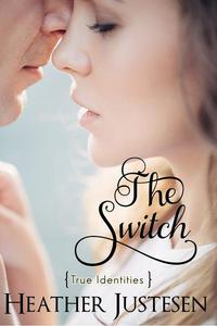 The Switch (True Identities Book 2)