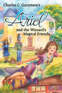 Ariel and the Wizzard's Magical Friends
