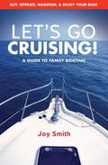 Let's Go Cruising!: A Guide to Family Boating