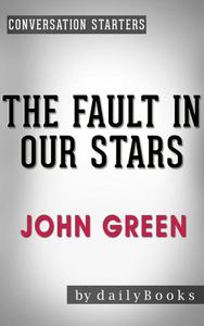 The Fault in Our Stars: A Novel by John Green | Conversation Starters