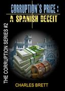 Corruption's Price:  A Spanish Deceit