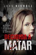 Decidida a matar: Un oscuro thriller psicológico lleno de suspenso