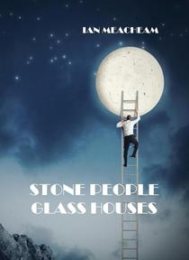Stone People Glass Houses