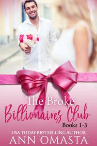 The Broke Billionaires Club (Books 1 - 3): The Broke Billionaire, The Billionaire's Brother, and The Billionairess