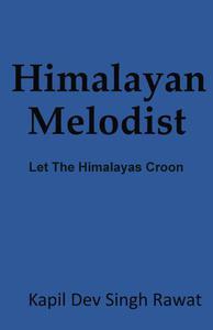 Himalayan Melodist : Let The Himalayas Croon