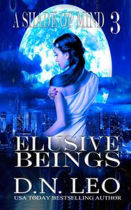 Elusive Beings - A Shade of Mind - Book 3