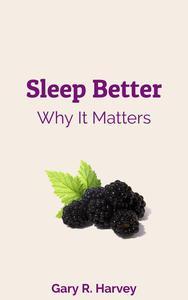 Sleep Better: Why It Matters
