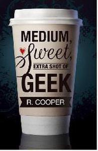 Medium, Sweet, Extra Short of Geek