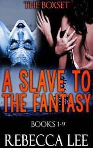 A Slave to the Fantasy, Books 1-9