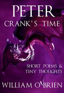 Peter - Crank's Time: Short Poems & Tiny Thoughts