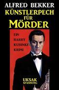 Ein Harry Kubinke Krimi - Künstlerpech für Mörder
