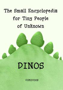 The Small Encyclopedia for Tiny People of Unknown Dinos