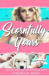 Scornfully Yours [Torn Series]