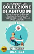 Collezione di Abitudini: Come Impostare Obiettivi Intelligenti Ed Evitare la Procrastinazione In 30 Facili Passi Cofanetto